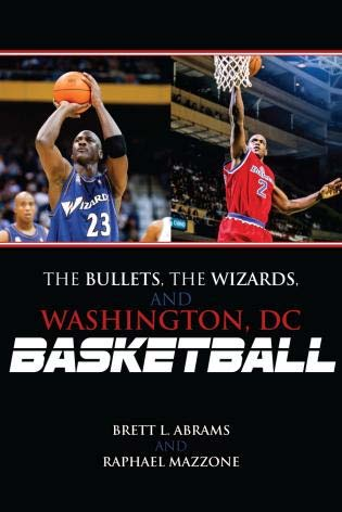 The Bullets, the Wizards, and Washington, DC, Basketball_cover_rev